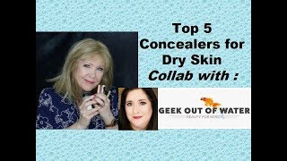Top 5 Concealers for Dry Skin!  COLLAB w/ Geek Out Of Water  :-)