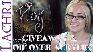 Artist Vlog - why I paint oil over acrylic + a giveaway w/ Lachri