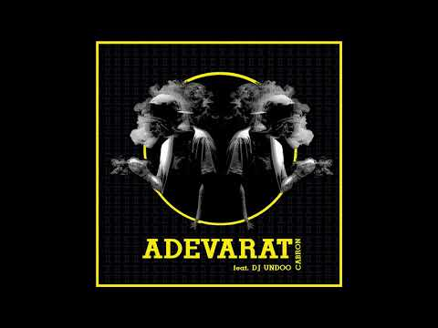 Cabron – Adevara ft. DJ Undoo