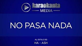 Karaokanta - Ha Ash - No pasa nada