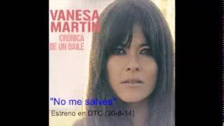 """Vanesa Martín """"No me salves"""" estreno DTC (30-8-14)"""