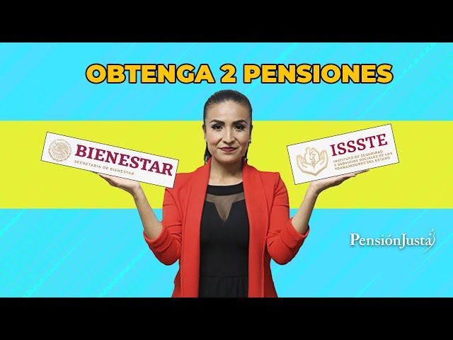 Obtenga 2 pensiones: Bienestar + ISSSTE ¿cómo hacerlo?