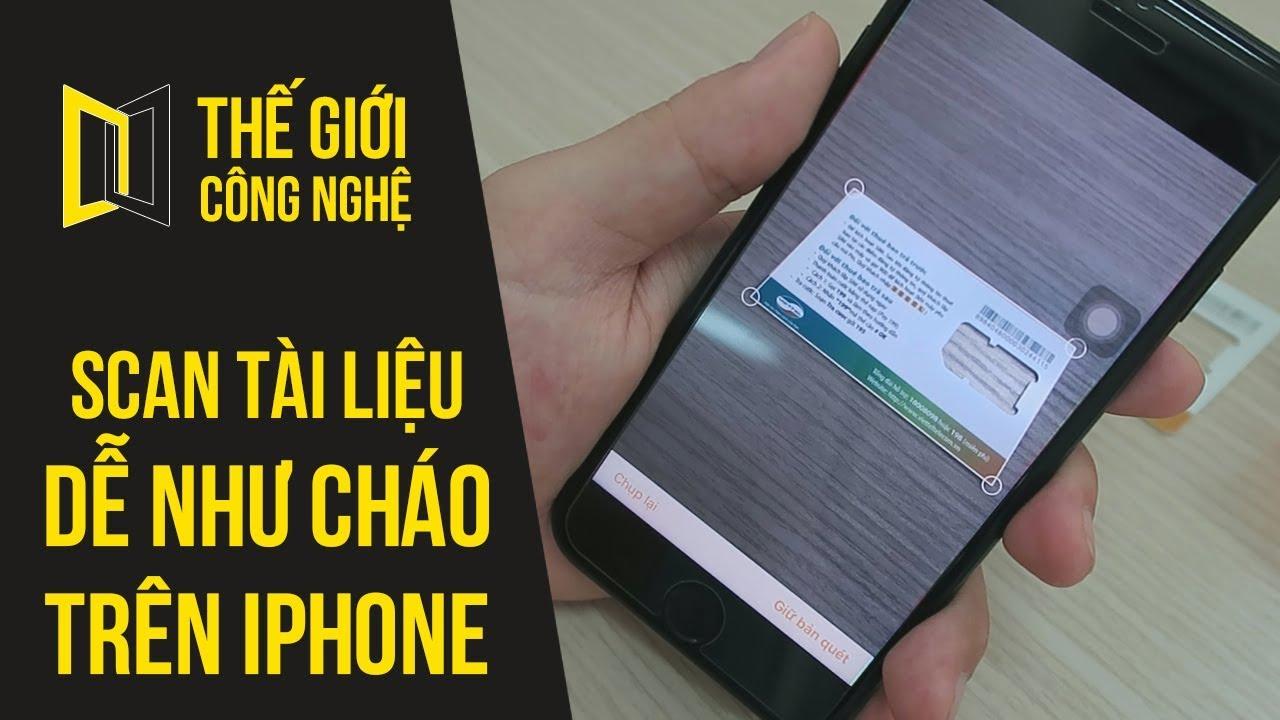 Scan tài liệu dễ như ăn cháo trên iPhone, không cần cài đặt gì thêm!
