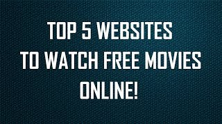 Top 5 Best Sites To Download and Watch Latest HD Movies Online For Free 2018