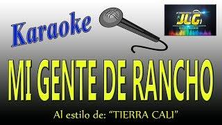 MI GENTE DE RANCHO -Karaoke- Tierra Cali