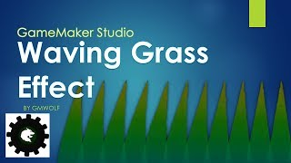 Animated Swaying Grass in GameMaker Studio - GMWolf by GM Wolf