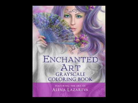 Enchanted Art Grayscale Coloring Book Featuring The Art Of Alena Lazareva
