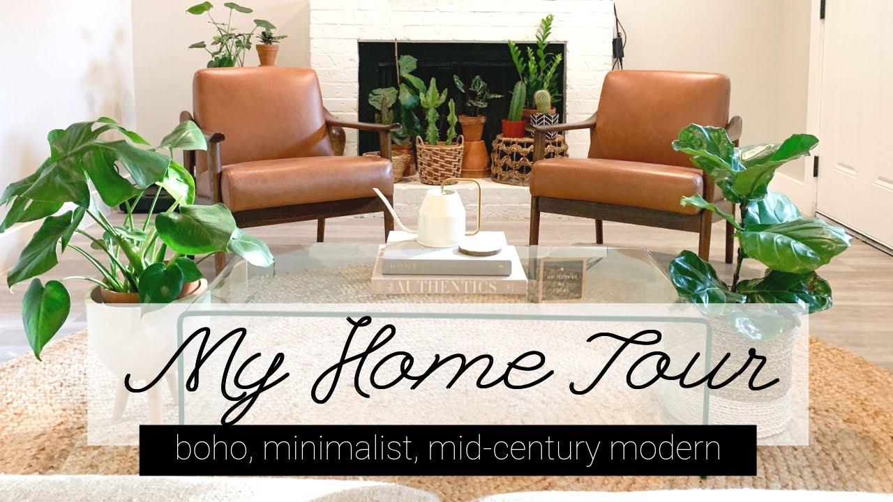My Home Tour 2019 Boho Mid Century Modern Minimalist Plants Youtube
