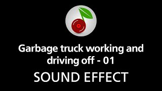 Garbage truck working and driving off - 01, sound effect