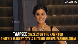 Taapsee sizzles on the ramp for Phoenix Market Citys Autumn Winter Fashion show