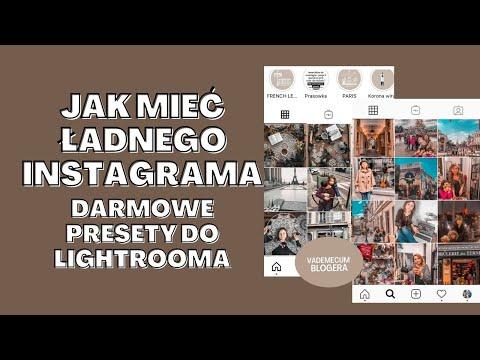 Jak mieć ładnego Instagrama. Skąd wziąć fajne darmowe presety do Lightrooma?