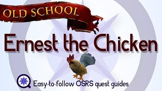 Ernest the Chicken - OSRS 2007 - Easy Old School Runescape Quest Guide
