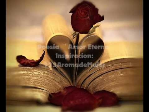 Poema ♥AMOR ETERNO♥ Romantico y Sensual ♥ Musica :Rafael ...