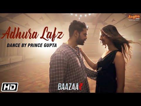 Adhura Lafz | Dance Video | Rahat Fateh Ali Khan | Baazaar |Prince Gupta
