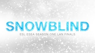 """SNOWBLIND"" - Cloud9 G2A at ESL ESEA S1 Pro League Finals"