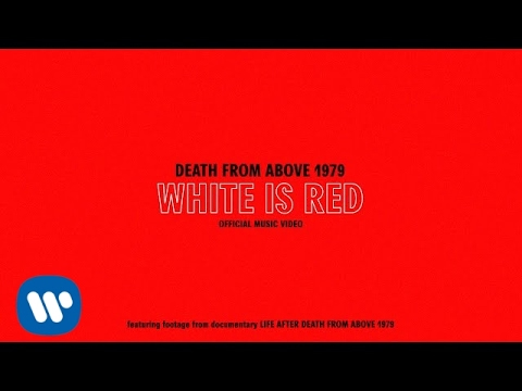 Death From Above 1979 - White Is Red [Official Video]