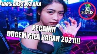 DUGEM PALING PARAH BASS NYA GILA (best dj 2021)
