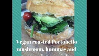 Yummy Easy And Quick Roasted Vegan Portobello Mushroom, Hummus, Avocado, Spinach And Tomato Sandwich