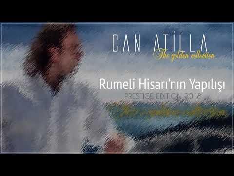Can Atilla - Rumeli Hisarı'nın Yapılışı (Prestige Edition 2018) (Official Audio)
