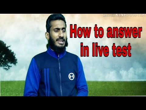 How To Answer In Live Test