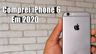 COMPREI UM IPHONE 6 EM 2020