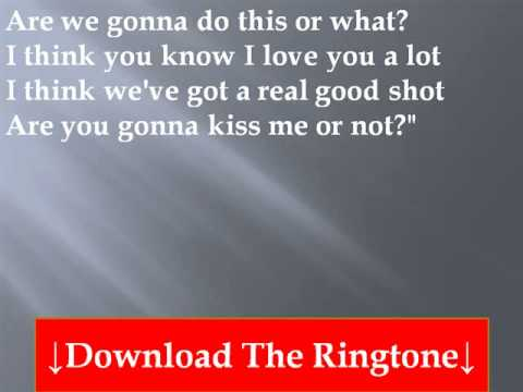 Are you gonna kiss me or not - Thompson Square (lyrics ...