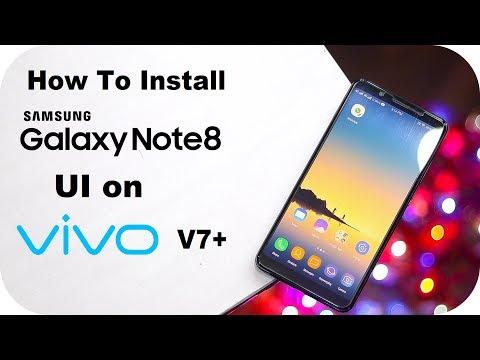 How to install Samsung galaxy note 8 UI on Vivo v7 plus  note 8 on vivo v7 plus  