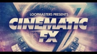 Cinematic FX Samples - Loopmasters presents Cinematic FX