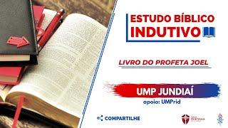Estudo Bíblico Indutivo   JOEL 3.1-8   UMP IPJ