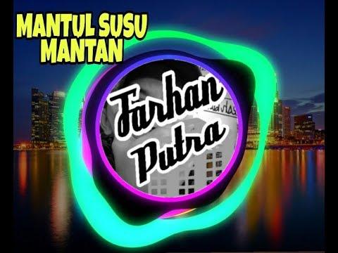 DJ MANTUL SUSU MANTAN BASS BEAT 2019