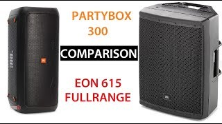 Soundtest JBL EON615 // Comparison to JBL Partybox 300