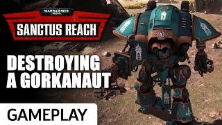 Imperial Knight Gerantius Versus Gorkanaut - Warhammer 40K: Sanctus Reach Gameplay