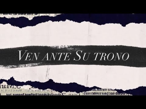 Ven Ante Su Trono / O Come To The Altar (Video Oficial Con Letras) - Elevation Worship