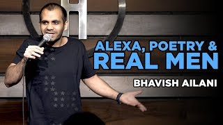 Alexa, Poetry & Real Men   Stand Up Comedy by Bhavish Ailani