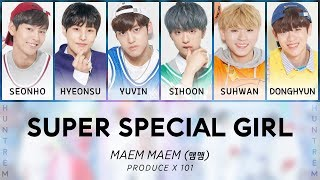 Maem (맴맴) - super special girl [produce x 101 | color coded hangul/romanized/english lyrics] no copyright infringement intended. eng trans by myself, ma...