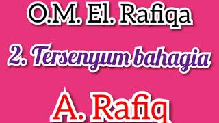 2. Tersenyum bahasgia - A. Rafiq