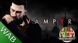 Vampyr Review - Worthabuy?