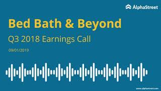 Bed Bath & Beyond (BBBY) Q3 2018 Earnings Call