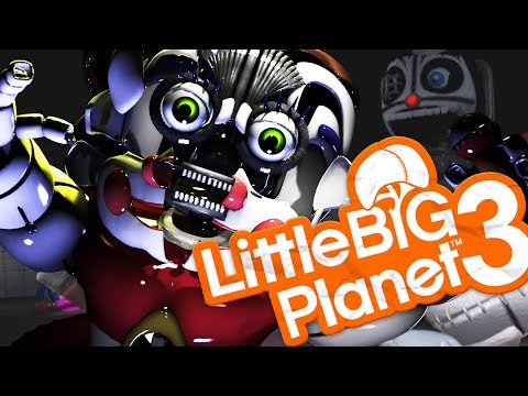 Little Big Planet 3 - FIVE NIGHTS AT FREDDY'S SISTER LOCATION - LittleBigPlanet 3 FNAF