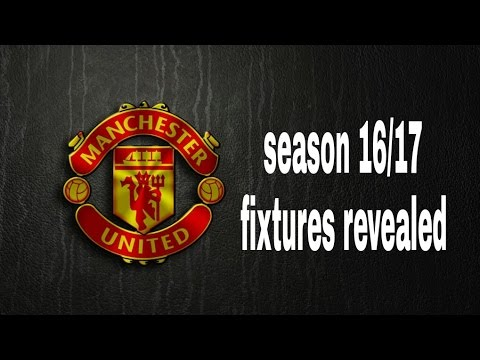 Manchester United fixtures 16/17 revealed