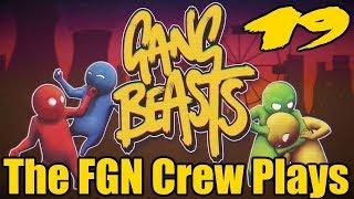 The FGN Crew Plays: Gang Beasts #19 - Blimp Pilot (PC)
