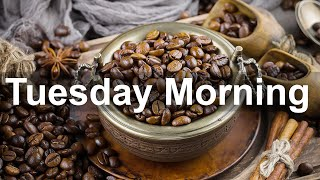 Tuesday Morning Jazz - Happy Jazz and Bossa Nova Music for Good Morning