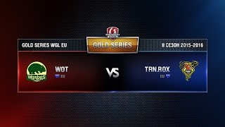 Wombats vs TORNADO ROX Match 4 WGL EU Season ll 2015-2016. Gold Series Week 8