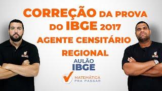 Raciocínio Lógico - Correção da prova do IBGE 2017 - Agente Censitário Regional(ACR) - Banca FGV