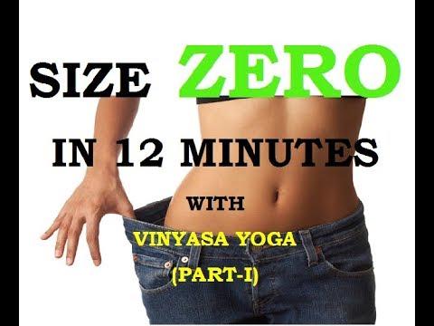 Size Zero In 12 Minutes - Vinyasa Yoga (part-1)