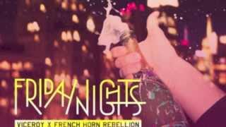 Viceroy & French Horn Rebellion -- Friday Nights (Bronx Night Dub)