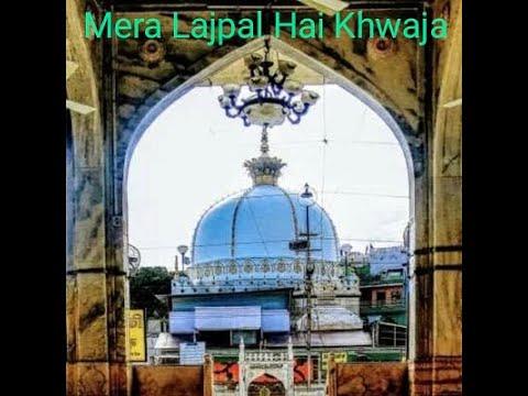Sarfaraz Chisti : Mera Lajpal Hai Khwaja(r.a).