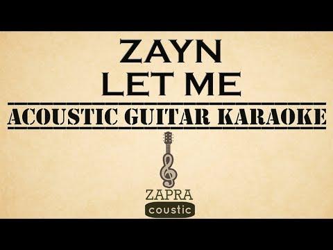 ZAYN - Let Me (Acoustic Guitar Karaoke)