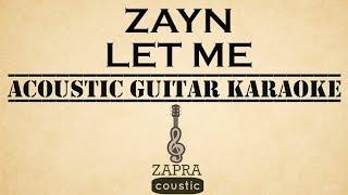 Download Lagu ZAYN - Let Me (Acoustic Guitar Karaoke) Mp3