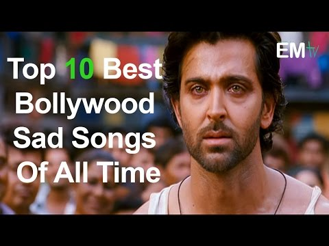 Top 10 Best Bollywood Sad Songs of All Time